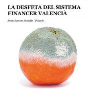 """Presentació a Castelló de """"La desfeta del sistema financer valencià"""""""