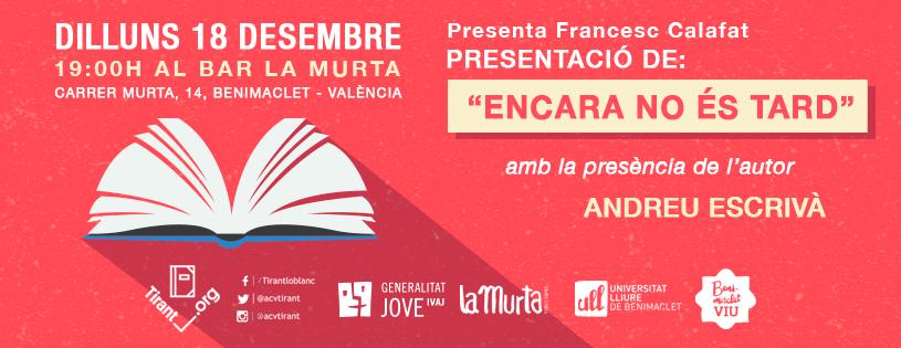 """Presentació del llibre d'Andreu Escrivà """"Encara no és tard"""" a La Murta"""